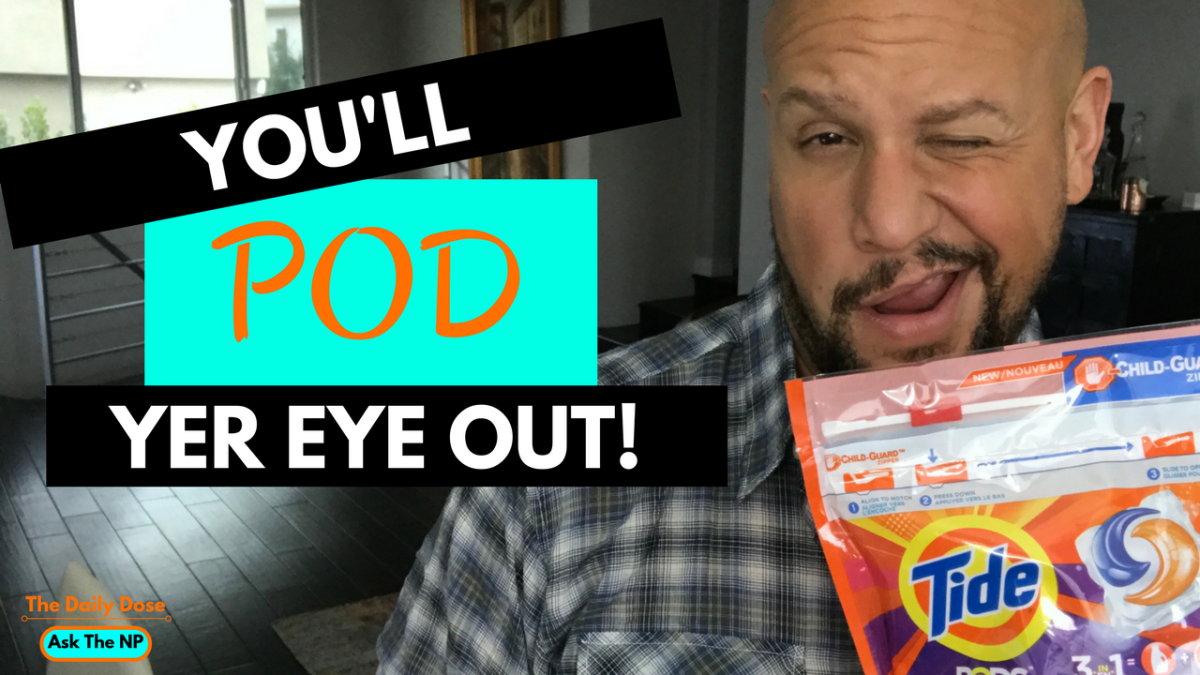 The Daily Dose – New laundry pod danger!